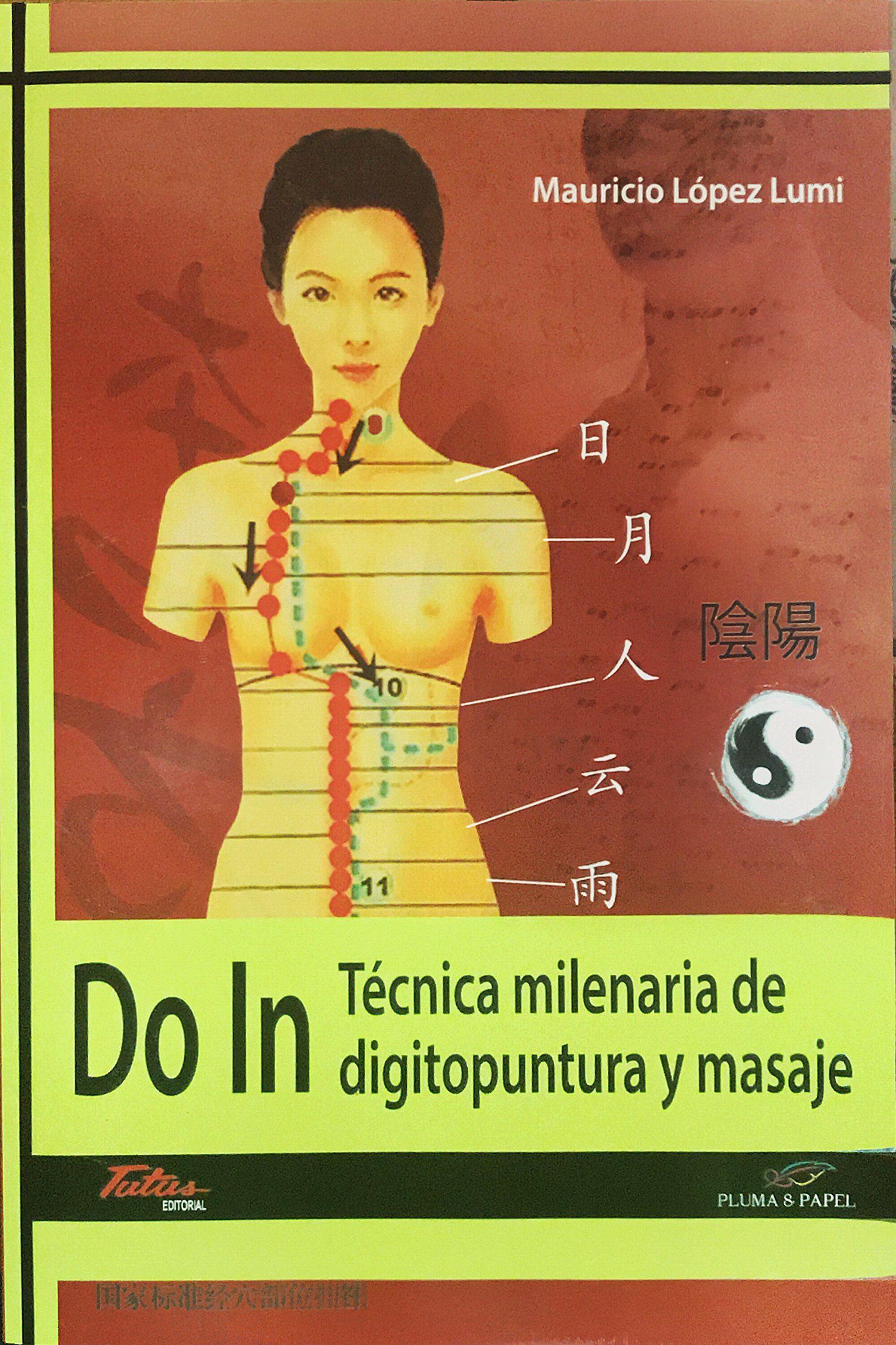 Do In: Tecnica Milenaria De Digitopuntura Y Masaje por Mauricio Lopez Lumi