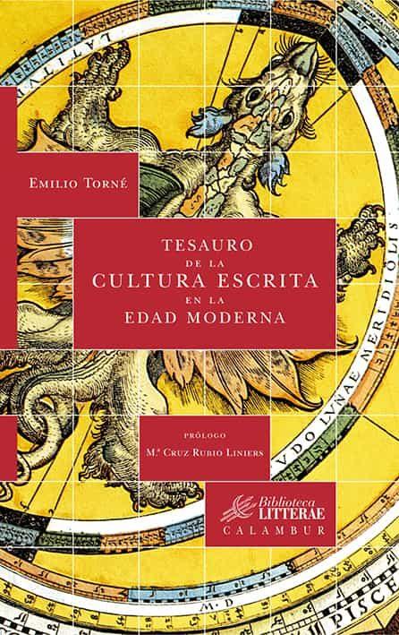 Tesauro De La Cultura Escrita En La Edad Moderna por Emilio Torne epub