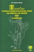 Teatro: Historia En Pasado De Un Proximo Futuro Que Comienza A Se R Preente; Elena; La Conferencia por Jose Jimenez Ortega epub