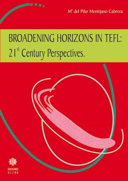 Broadening Horizons In Tefl: 21st Century Perspectives por Mª Del Pilar Montijano Cabrera epub