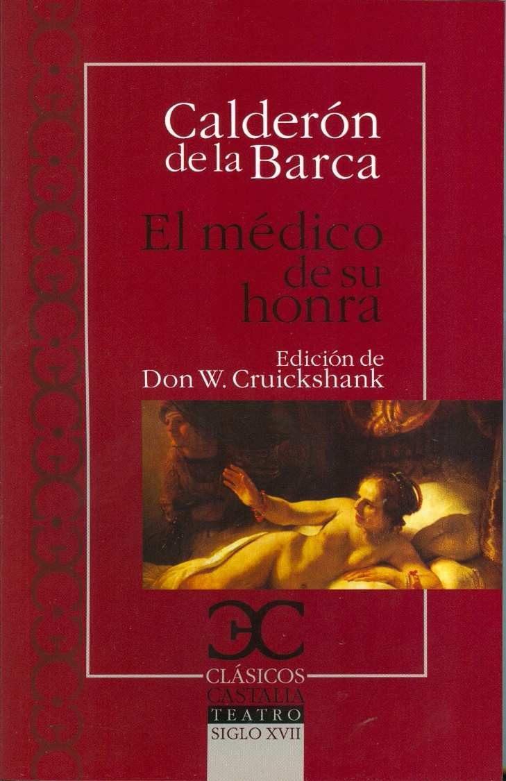 Resultado de imagen de El médico de su honra de Calderón de la Barca.