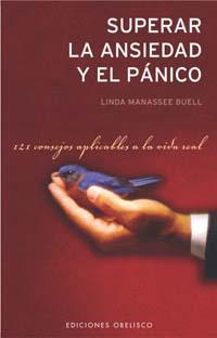 Superar La Ansiedad Y El Panico: 121 Consejos Aplicables A La Vid A Real por Linda Manassee Buell epub