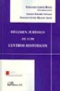 Regimen Juridico De Los Centros Historicos por Fernando Garcia Rubio