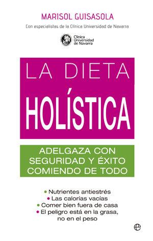 la dieta holistica: adelgaza con seguridad y exito-marisol guisasola-9788499702957