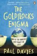 The Goldilocks Enigma: Why Is The Universe Just Right For Life? por Paul Davies