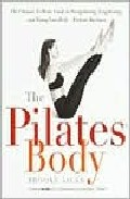 Pilates Body : The Ultimate At-home Guide To Strengthening, Lengthening, And Toning Your Body--without Machines por Brooke Siler epub