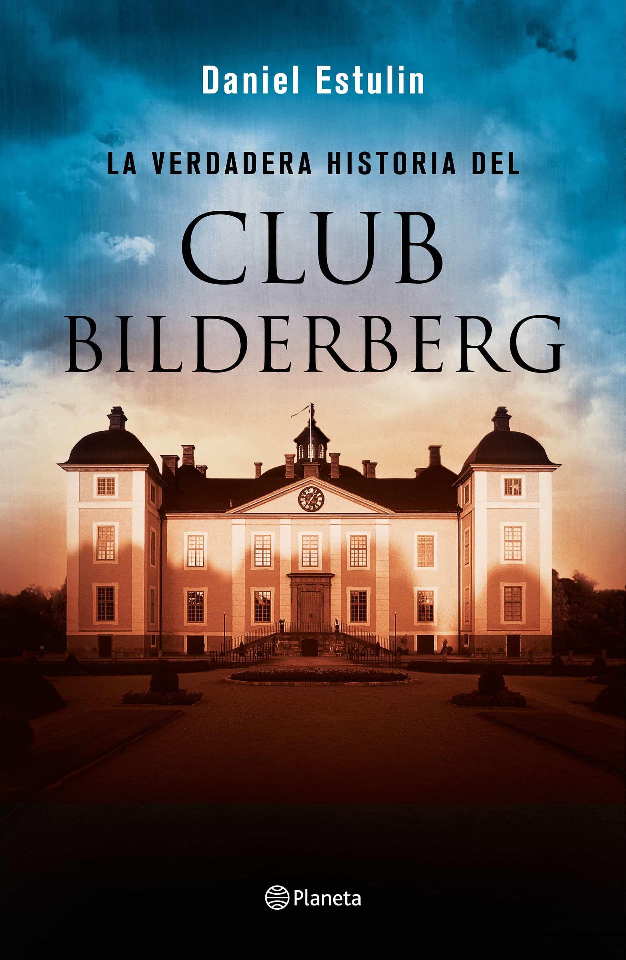 La Verdadera Historia Del Club Bilderberg por Daniel Estulin