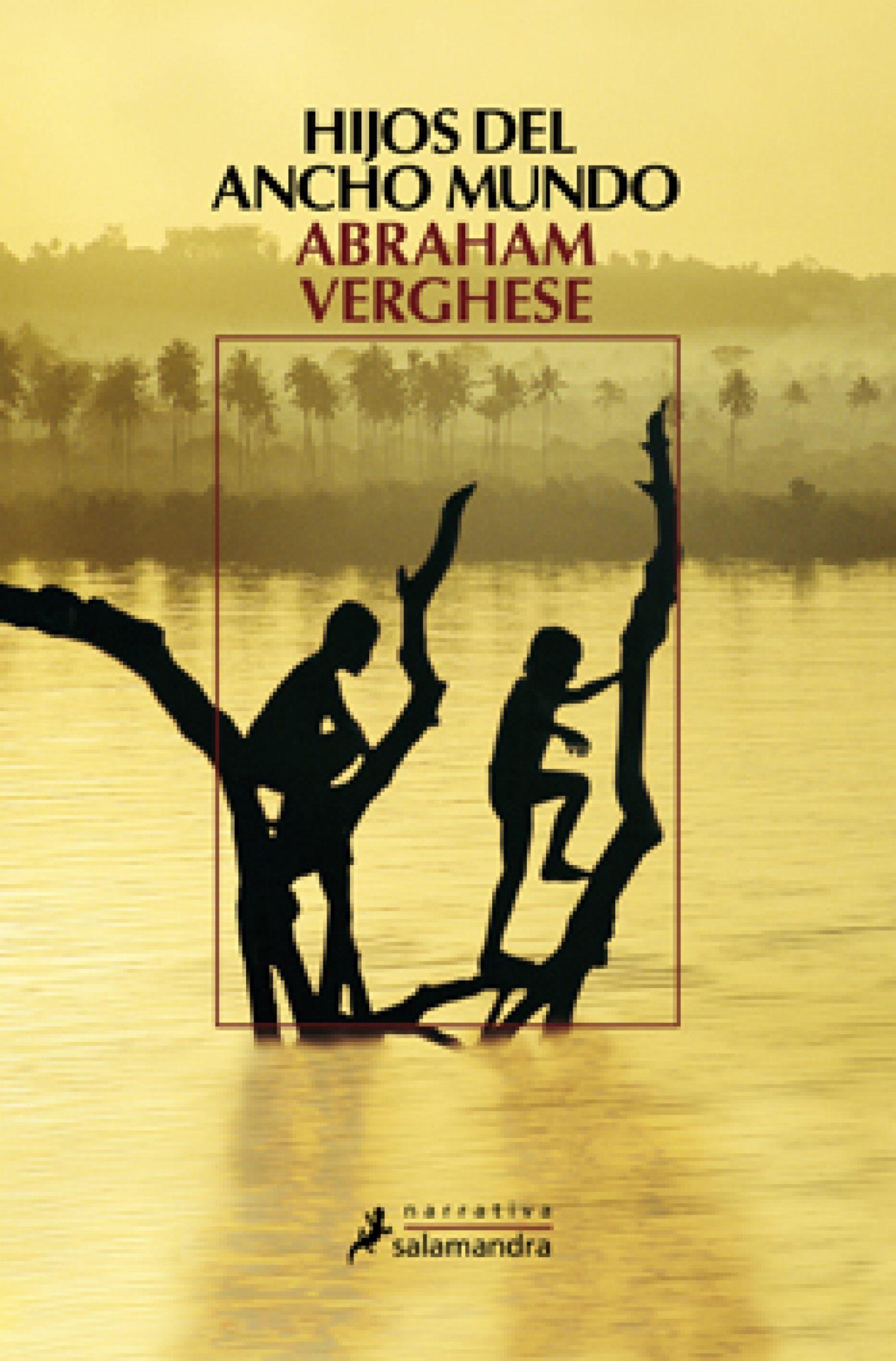 Hijos Del Ancho Mundo   por Abraham Verghese