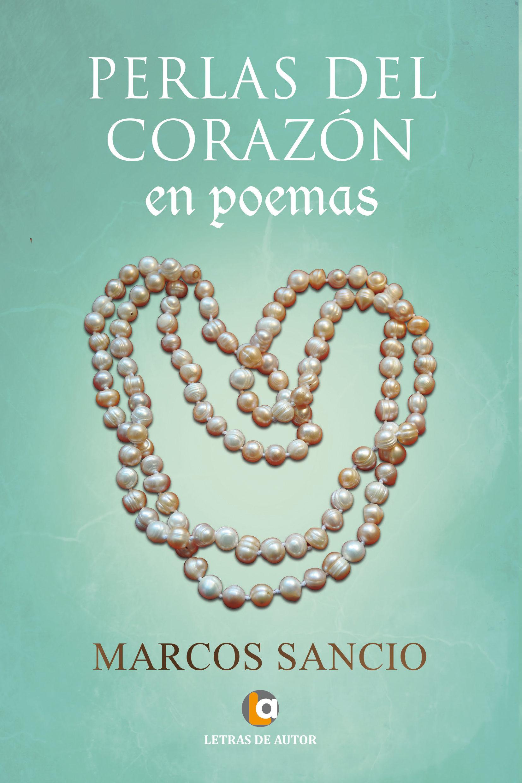 PERLAS DEL CORAZÓN EN POEMAS EBOOK | MARCOS SANCIO | Descargar libro ...