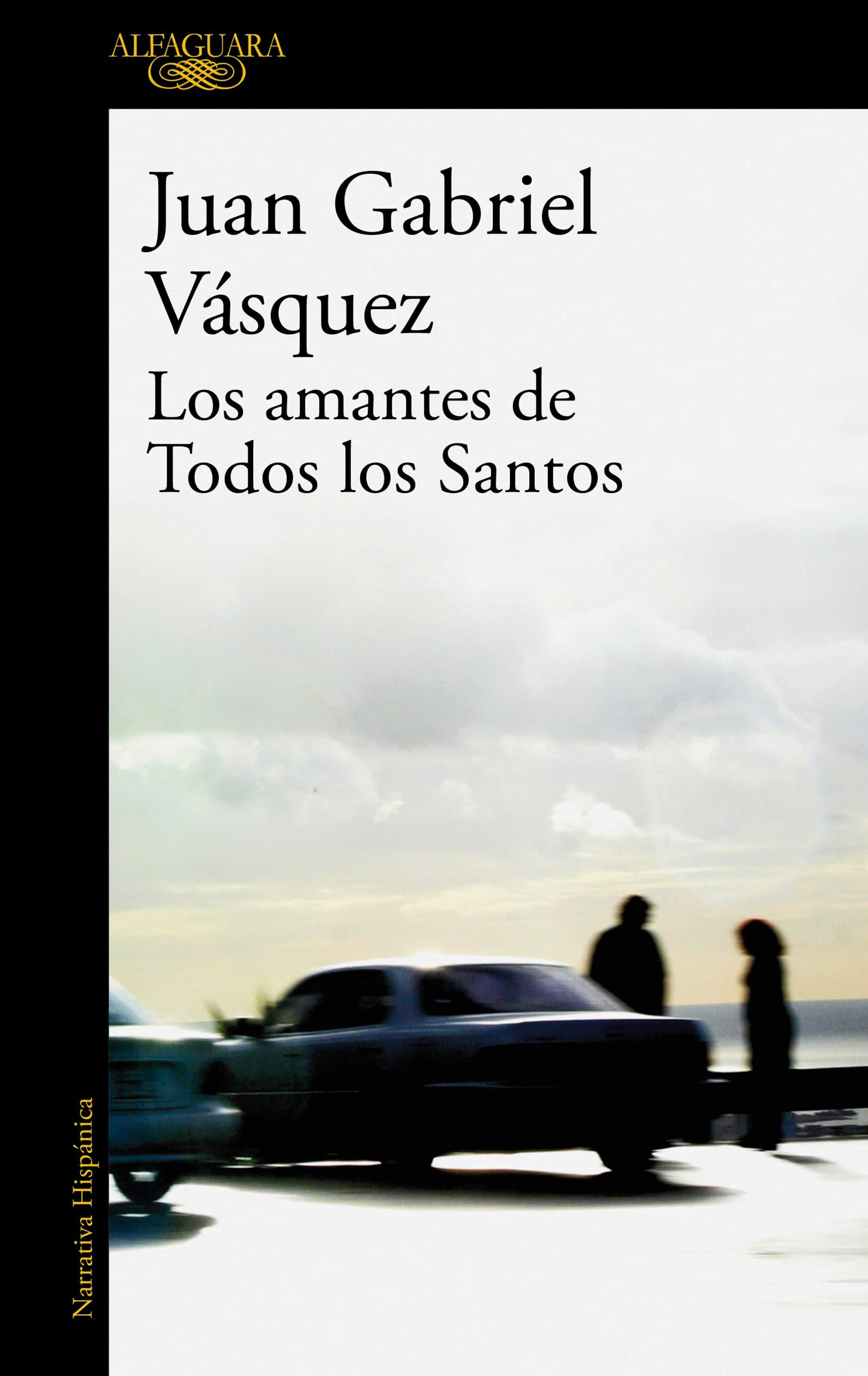 Los Amantes De Todos Los Santos por Juan Gabriel Vasquez epub