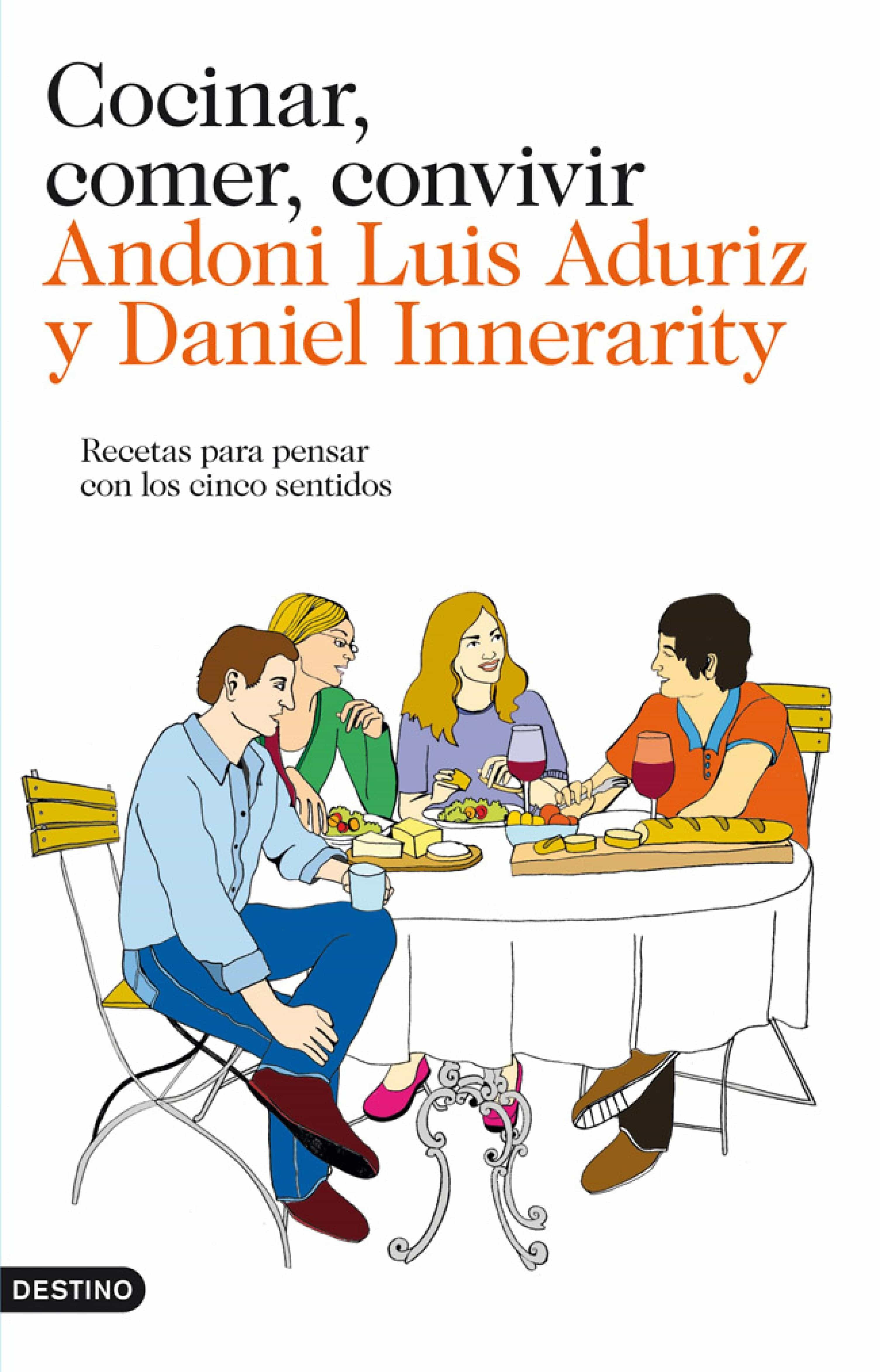Cocinar, Comer, Convivir   por Daniel Innerarity, Andoni Luis Aduriz