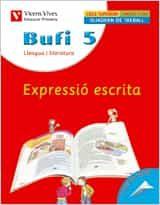 Bufi 5. Expressió Escrita (quinto De Primaria) por Vv.aa.
