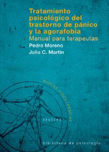 Tratamiento Psicologico Del Trastorno De Panico Y La Agorafobia. Manual Para Terapeutas por Pedro Moreno;                                                                                    Julio Cesar Martin epub