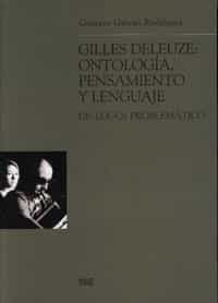 Gilles Deleuze: Ontologia, Pensamiento Y Lenguaje por Gustavo Galvan Rodriguez