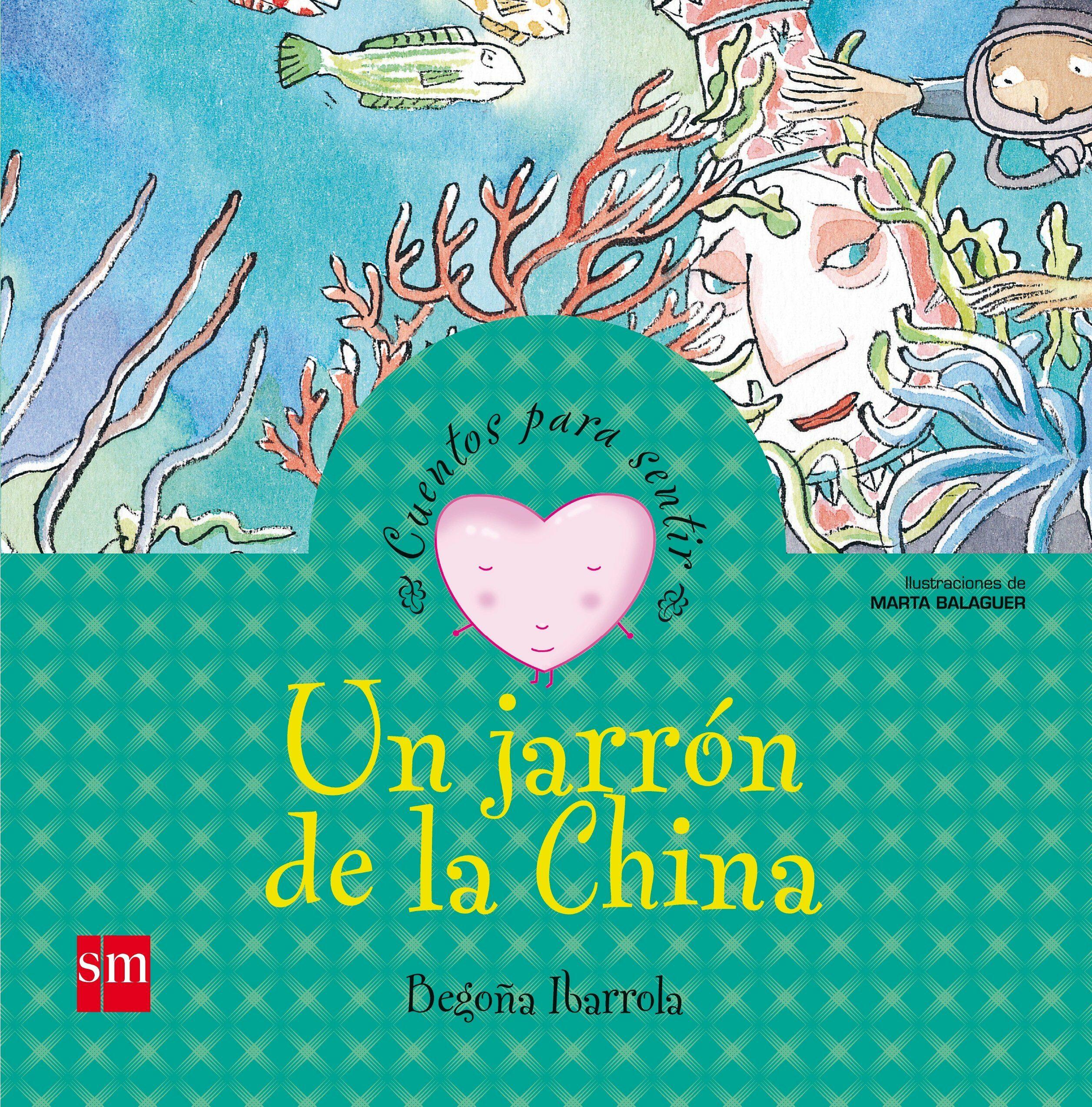 Un Jarron De La China (cuentos Para Sentir Emociones) por Begoña Ibarrola Gratis