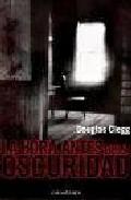 La Hora Antes De La Oscuridad por Douglas Clegg