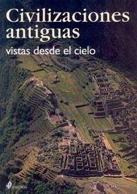 Civilizaciones Antiguas: Vistas Desde El Cielo por Antonio Marchiori