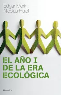 El Año I De La Era Ecologica por Edgar Morin;                                                                                    Nicolas Hulot