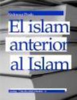 El Islam Anterior Al Islam por Abdennur Prado epub