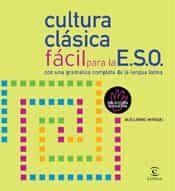 Cultura Clasica Facil Para La Eso (2ª Ed.) por Guillermo Mirecki