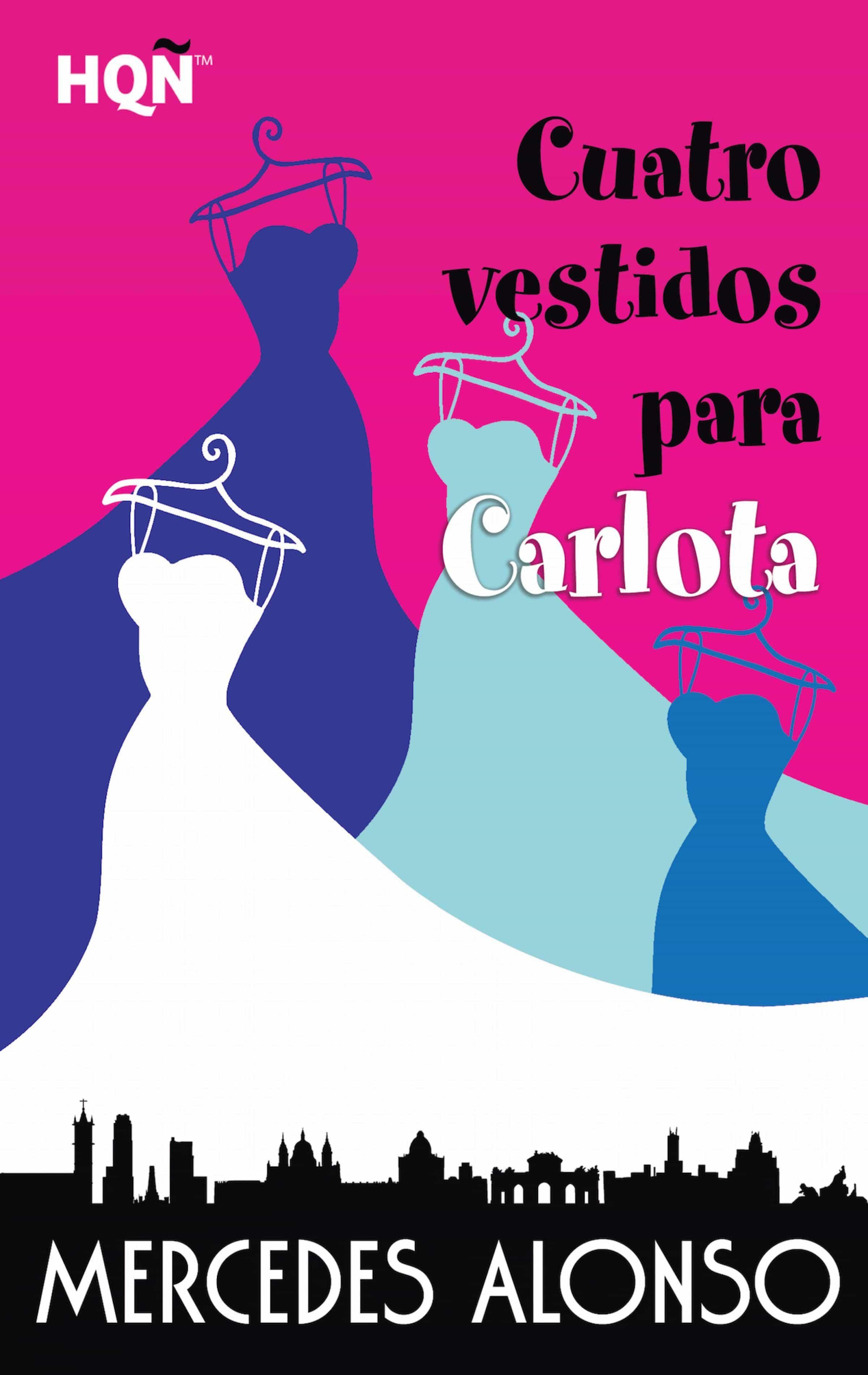CUATRO VESTIDOS PARA CARLOTA EBOOK | MERCEDES ALONSO | Descargar ...