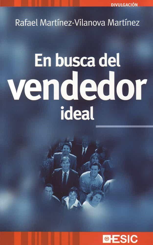 En Busca Del Vendedor Ideal por Rafael Martinez-vilanova Martinez