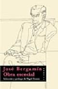 Jose Bergamin: Obra Esencial por Nigel Dennis