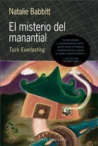 el misterio del manantial: tuck everlasting-natalie babbitt-9788477209867