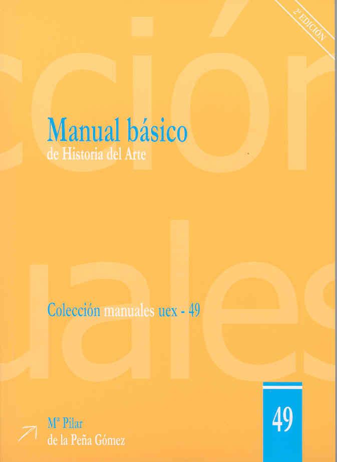 Manual Basico De Historia Del Arte por Maria Del Pilar De La Peña Gomez
