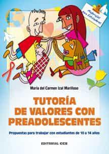 Tutoria De Valores Con Preadolescentes: Propuestas Para Trabajar Con Estudiantes De 10 A 14 Años por Maria Del Carmen Izal Mariñoso epub