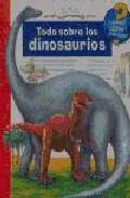 Todo Sobre Los Dinosaurios por Vv.aa. Gratis