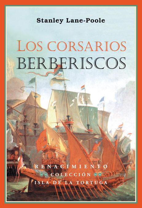 Los Corsarios Berberiscos por Stanley Lane-poole