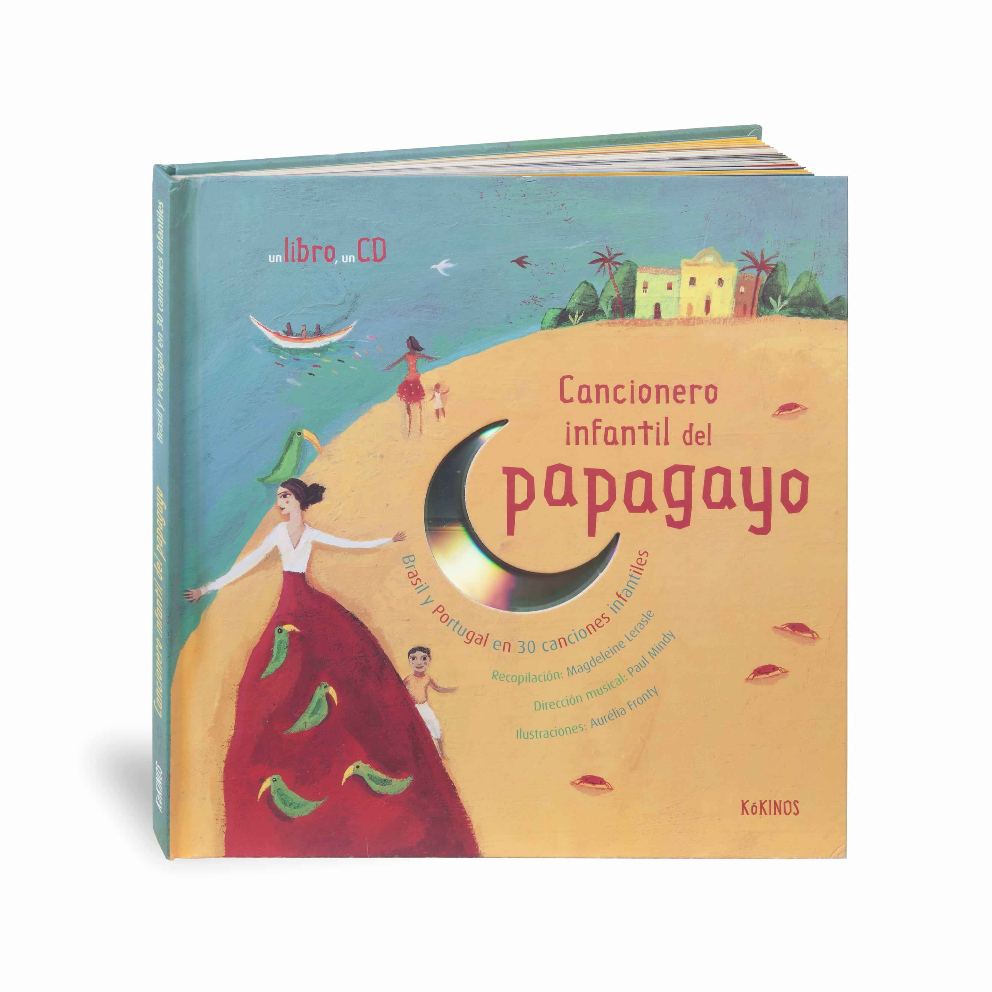Cancionero Infantil Del Papagayo: Brasil Y Portugal En 30 Cancion Es Infantiles (con Cd) por Paul (dir. Musical) Mindy epub