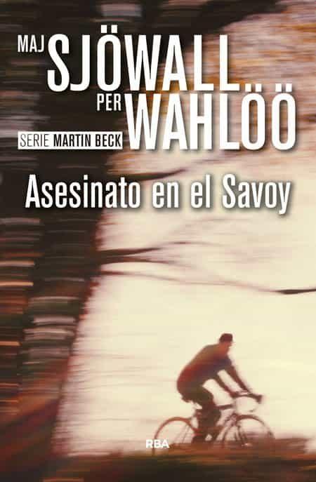 Asesinato En El Savoy por Maj Sjöwall;                                                                                                                                                                                                          Per Wahlöö