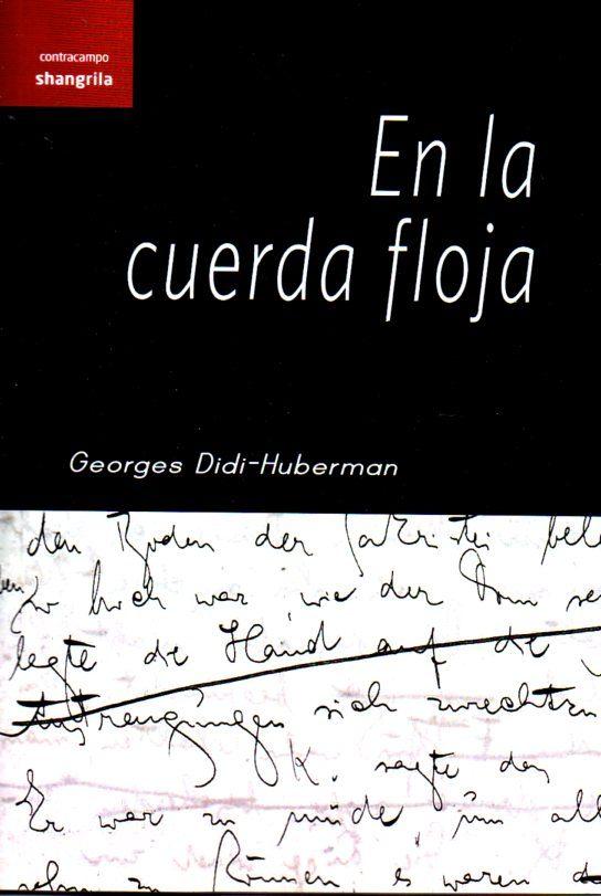 en la cuerda floja-georges didi-huberman-9788494254567