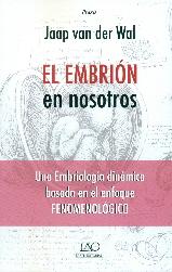 el embrion en nosotros: una embriologia dinamica basada en el enfoque fenomenologico-jaap van der wal-9788494262067