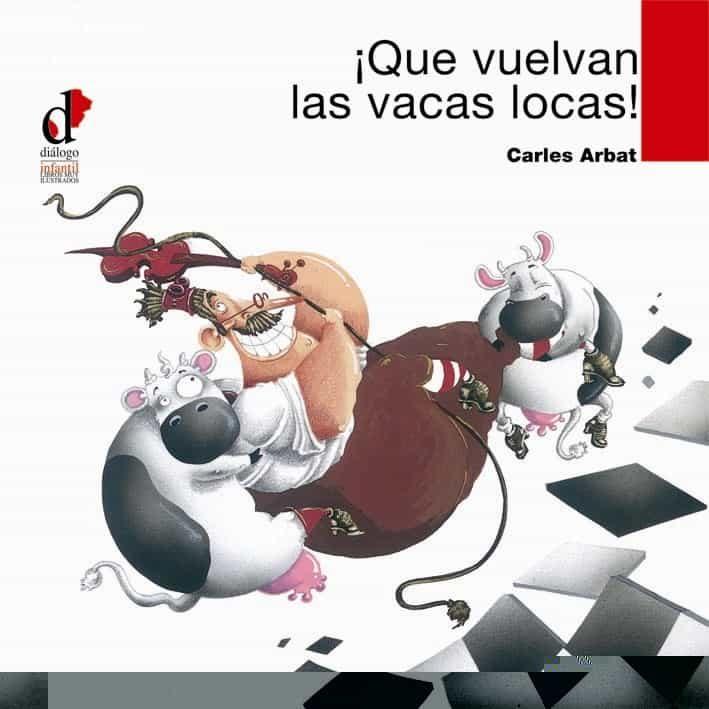 descargar QUE VUELVAN LAS VACAS LOCAS! pdf, ebook