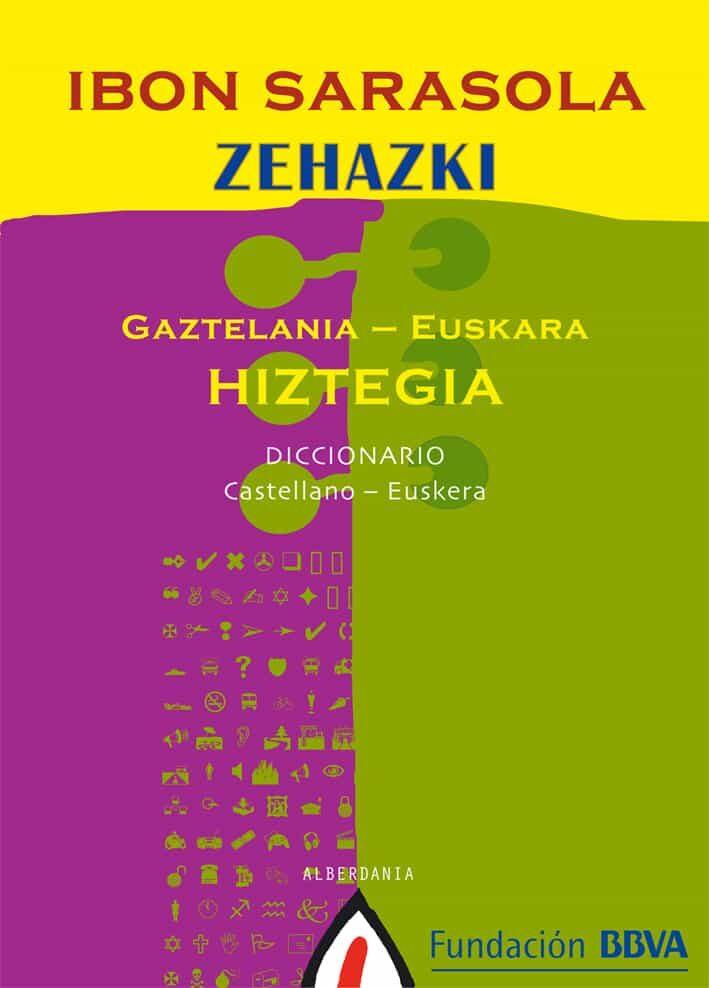 Zehazki Hiztegia Gaztelania-euskara por Ibon Sarasola Errazkin Gratis