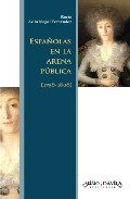 Españolas En La Arena Publica (1758-1808) por Rocio De La Nogal Fernandez