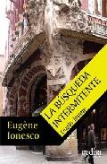 La Busqueda Intermitente por Eugene Ionesco Gratis