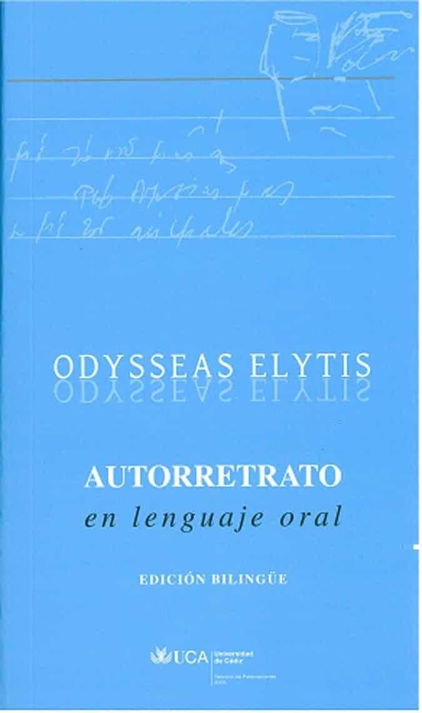 Autorretrato En Lenguaje Oral (ed. Bilingüe Griego-español) por Odysseas Elytis Gratis