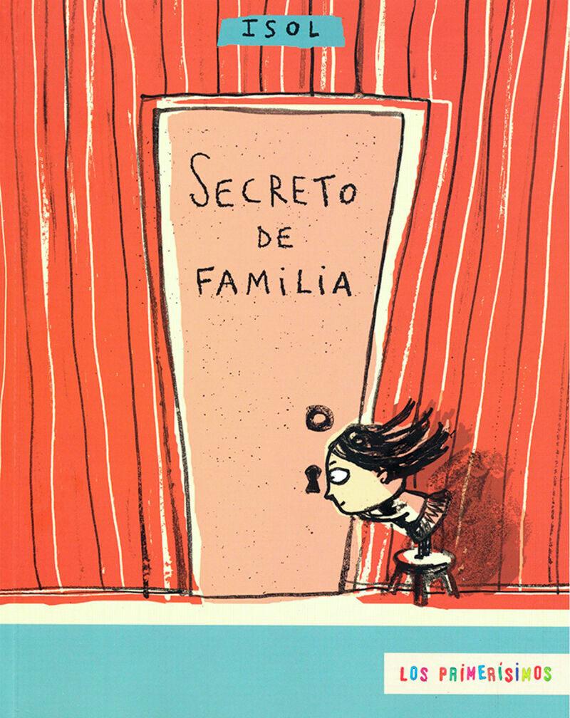 Secreto De Familia (los Primerisimos) por Isol
