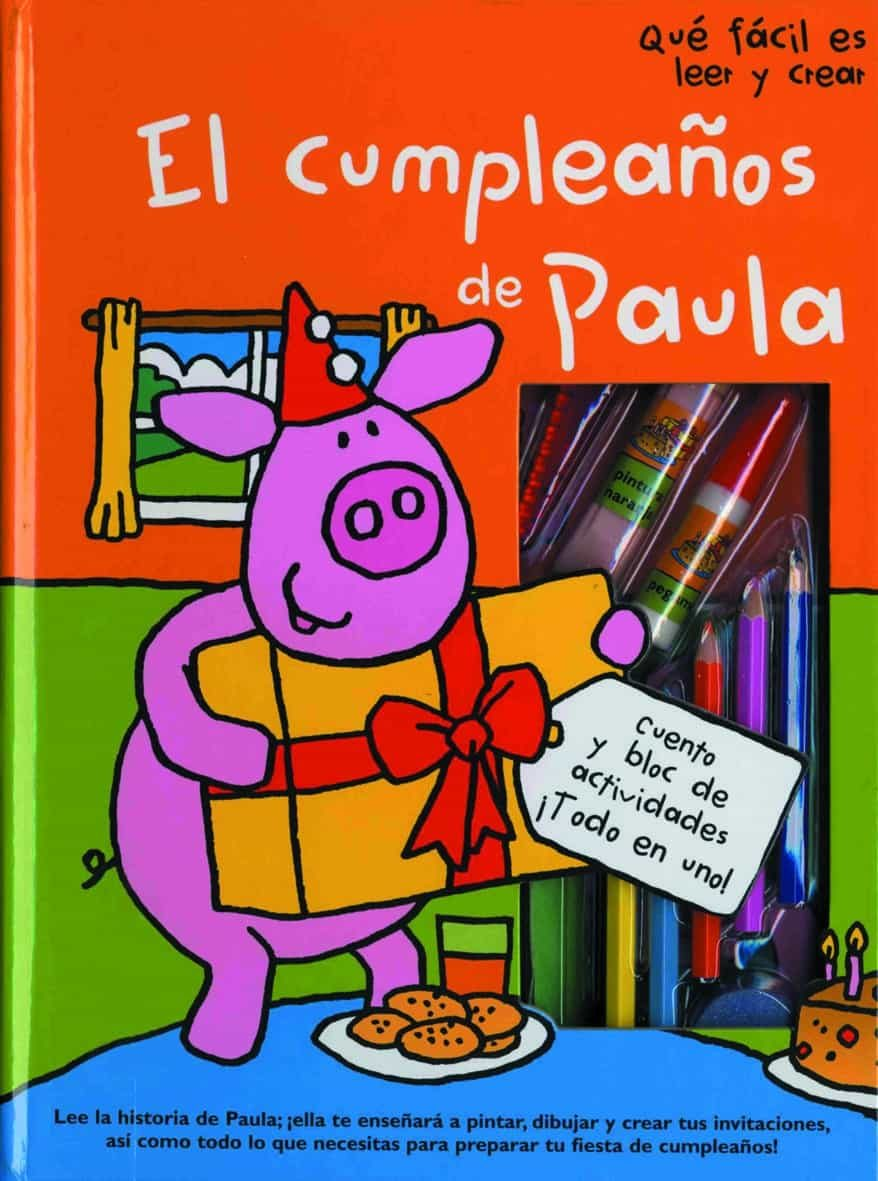 El Cumpleaños De Paula (que Facil Es Leer Y Crear) por Vv.aa.