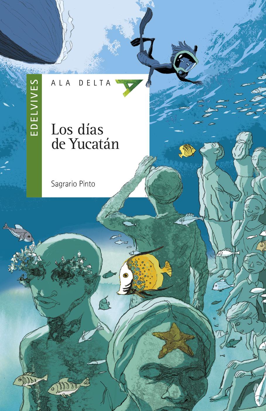 Los Días De Yucatán por Sagrario Pinto Martin;                                                                                    Luis Doyague