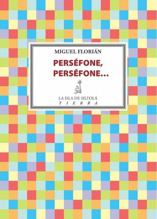 perséfone, perséfone...-miguel florian-9788416682577