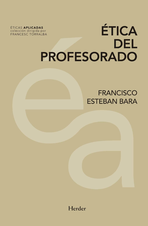 Ética Del Profesorado   por Francisco Esteban Bara