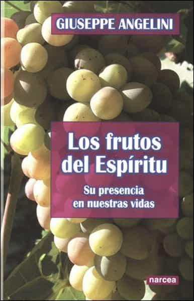 Frutos Del Espiritu: Su Presencia En Nuestras Vidas por Giuseppe Angelini epub