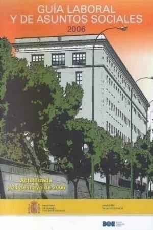 Guia Laboral Y De Asuntos Sociales 2006 por Vv.aa.