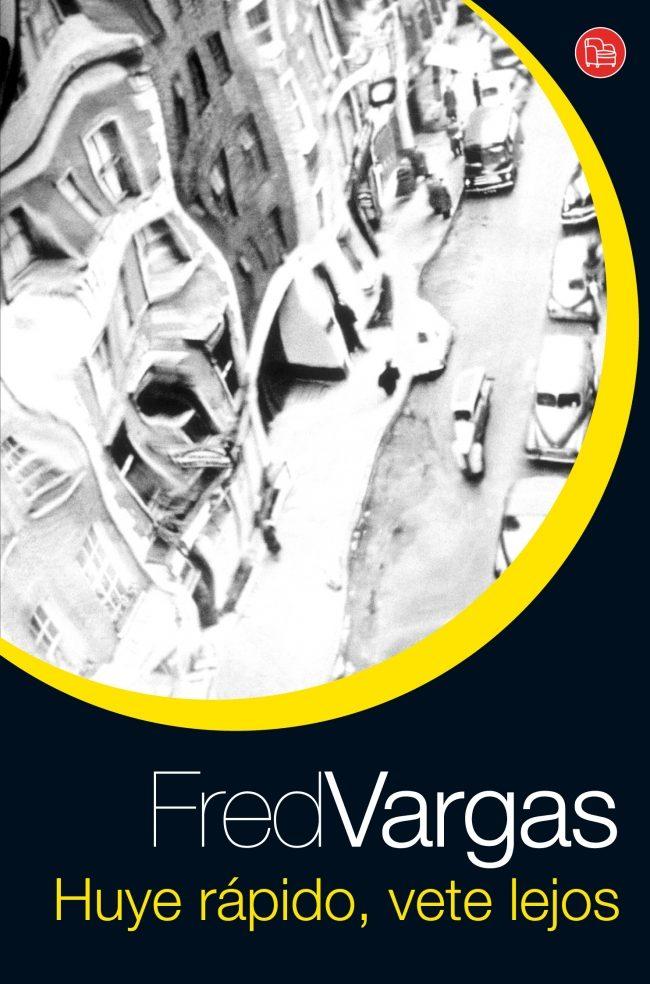 Huye Rapido, Vete Lejos por Fred Vargas