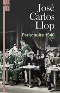Paris: Suite 1940 por Jose Carlos Llop epub